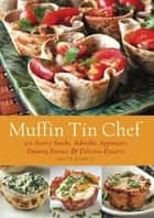 Muffin Tin Chef ebook by Matt Kadey