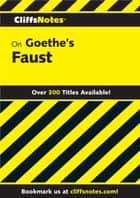 CliffsNotes on Goethe's Faust, Part 1 and 2 ebook by Robert J Milch