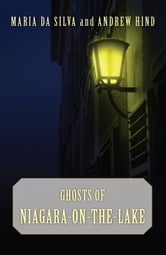 Ghosts of Niagara-on-the-Lake ebook by Maria Da Silva,Andrew Hind