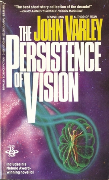 Persistence Of Vision ebook by John Varley
