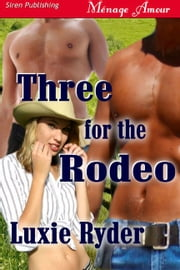 Three For The Rodeo ebook by Luxie Ryder