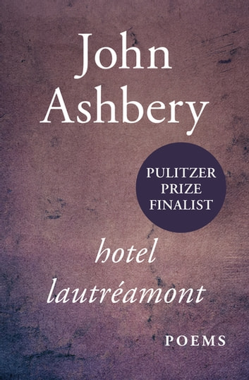 Hotel Lautréamont - Poems ebook by John Ashbery