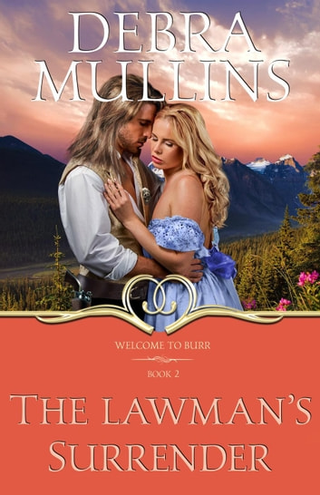 The Lawman's Surrender - Welcome to Burr, #2 ebook by Debra Mullins