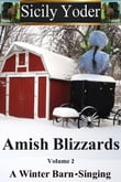 Amish Winter Blizzards: Volume Two: A Winter Barn-Singing