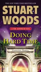 Doing Hard Time ebook by Stuart Woods