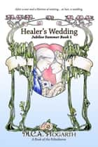 Healer's Wedding - Jubilee Summer, #1 eBook by M.C.A. Hogarth