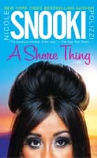 "A Shore Thing eBook par Nicole ""Snooki"" Polizzi"