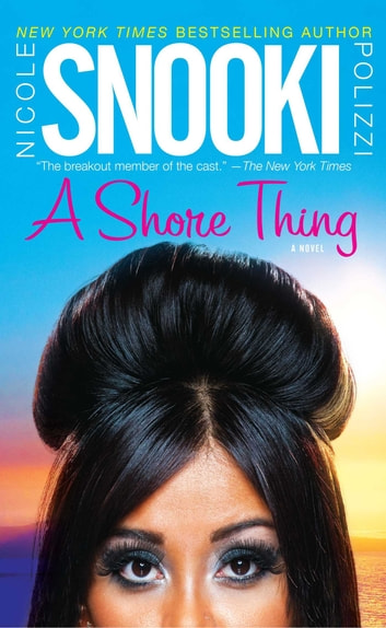 "A Shore Thing ebook by Nicole ""Snooki"" Polizzi"