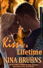 Kiss of a Lifetime - a short-length sexy contemporary romance novella ebook by Nina Bruhns