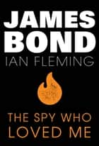 The Spy Who Loved Me ebook by Ian Fleming