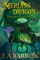 Doomraga's Revenge - Book 7 ebook by T. A. Barron