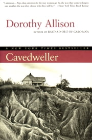 Cavedweller - A Novel ebook by Dorothy Allison