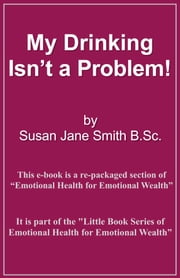 My Drinking Isn't A Problem ebook by Susan Jane Smith