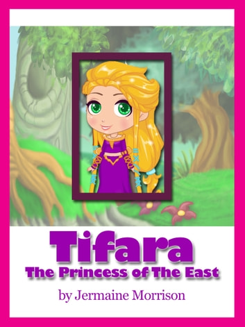 Tifara: The Princess Of The East ebook by Jermaine Morrison