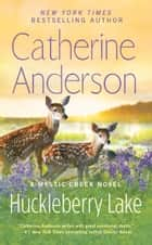 Huckleberry Lake ebook by Catherine Anderson