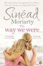 The Way We Were ebook by Sinéad Moriarty