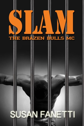 Slam - The Brazen Bulls MC, #3 ebook by Susan Fanetti