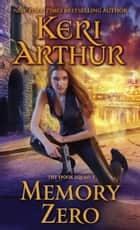 Memory Zero - The Spook Squad 1 ebook by Keri Arthur