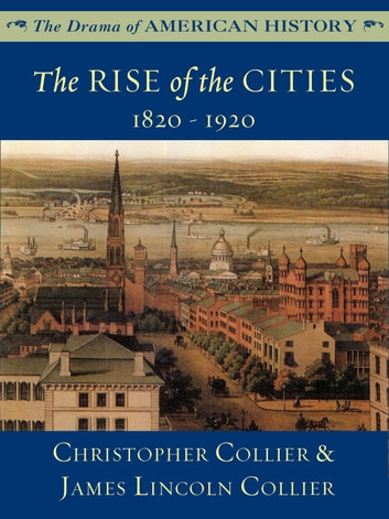 The Rise of the Cities ebook by James Lincoln Collier,Christopher Collier