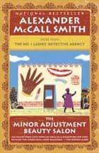 Ebook The Minor Adjustment Beauty Salon di Alexander McCall Smith