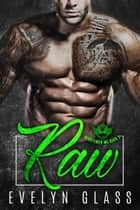 Raw (Book 2) - Minutemen MC, #3 ebook by Evelyn Glass