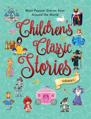 Children's Classic Stories - Volume 1 ebook by Aniesha Brahma,GP Editors