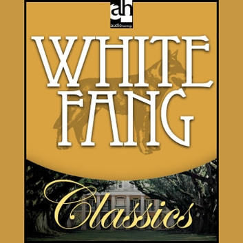 White Fang audiobook by Jack London
