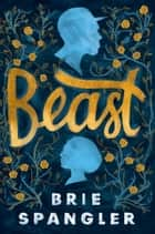Beast ebook by Brie Spangler