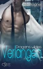 Dragans wildes Verlangen eBook by Mia Wagner