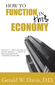 How To Function In This Economy ebook by Gerald Davis