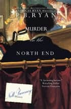 Murder in the North End - Nell Sweeney Mystery Series, #5 ebook by
