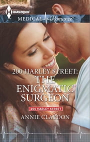 200 Harley Street: The Enigmatic Surgeon ebook by Annie Claydon