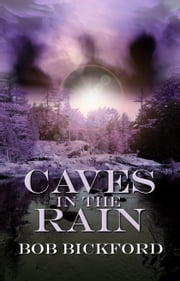 Caves In The Rain ebook by Bob Bickford