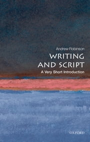 Writing and Script: A Very Short Introduction ebook by Andrew Robinson