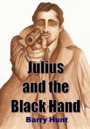 Julius and the Black Hand ebook by Barry Hunt