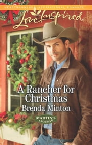 A Rancher for Christmas (Mills & Boon Love Inspired) (Martin's Crossing, Book 1) eBook by Brenda Minton