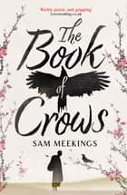 The Book of Crows ebook by Sam Meekings