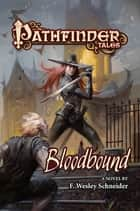 Pathfinder Tales: Bloodbound ebook by F. Wesley Schneider