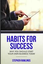 Habits for Success ebook by Stephen Rawlings