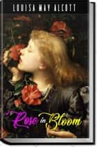 ROSE IN BLOOM ekitaplar by Louisa May Alcott
