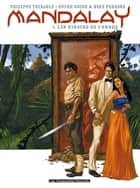 Mandalay eBook by Philippe Thirault, Mike Perkins, Butch Guice