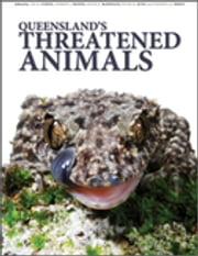 Queensland's Threatened Animals ebook by Keith R McDonald,Andrew J Dennis,Peter M Kyne,Stephen JS Debus,Lee K  Curtis