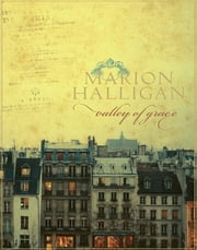 Valley of Grace ebook by Marion Halligan