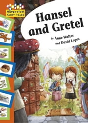 Hansel and Gretel - Hopscotch Fairy Tales ebook by Anne Walter,David Lopez