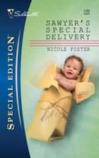 Sawyer's Special Delivery ebook by Nicole Foster