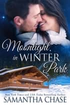 Moonlight in Winter Park ebook by Samantha Chase