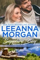Sapphire Bay Boxed Set (Books 4-6): Three Sweet Small Town Romances ebook by Leeanna Morgan