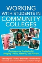 Working With Students in Community Colleges ebook by Stephanie R. Bulger,Lisa S. Kelsay,Eboni M. Zamani-Gallaher,Susan Salvador