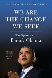 We Are the Change We Seek - The Speeches of Barack Obama ebook by E.J. Dionne Jr.,Joy-Ann Reid