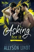 Asking For It ebook by Allyson Lindt
